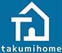 タクミホーム